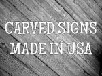 CARVED SIGNS-MADE IN USA